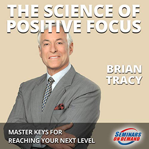 The Science of Positive Focus audiobook cover art