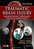 Traumatic Brain Injury: Rehabilitation, Treatment, and Case Management, Fourth Edition
