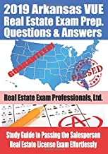 2019 Arkansas VUE Real Estate Exam Prep Questions and Answers: Study Guide to Passing the Salesperson Real Estate License Exam Effortlessly