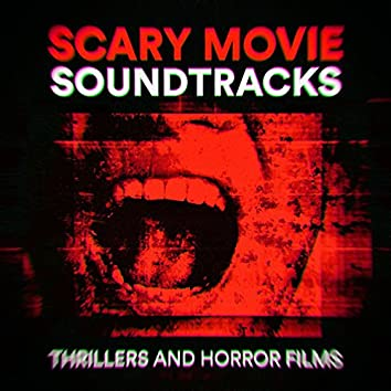 Scary Movie Soundtracks (Thrillers and Horror Films)