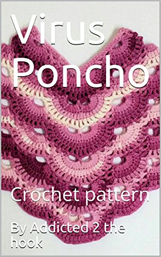 Virus Poncho: Crochet pattern (English Edition) eBook: hook, By Addicted 2 the: Amazon.es: Tienda Kindle
