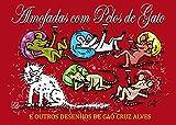 ALMOFADAS COM PELOS DE GATO: E OUTROS DESENHOS DE CAó Cruz Alves (Portuguese Edition)