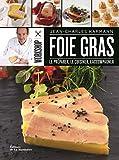 Workshop foie gras. Le préparer, le cuisiner, l'ac