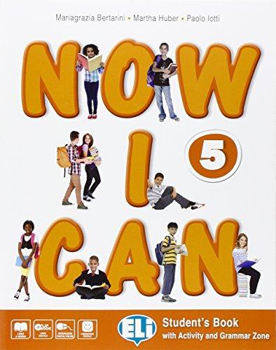 Now I can. Per la Scuola elementare. Con e-book. Con espansione online [Lingua inglese]: 5