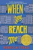 When You Reach Me: (Newbery Medal Winner)