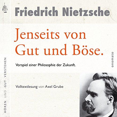 Jenseits von Gut und Böse: Vorspiel einer Philosophie der Zukunft                   By:                                                                                                                                 Friedrich Nietzsche                               Narrated by:                                                                                                                                 Axel Grube                      Length: 10 hrs and 11 mins     Not rated yet     Overall 0.0