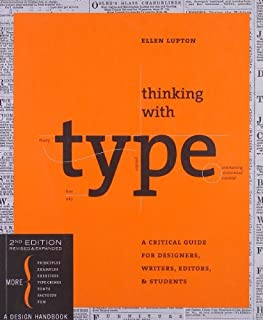 Thinking with type: A Critical Guide for Designers, Writers, Editors, & Students (Revised, Expanded)[ THINKING WITH TYPE: A CRITICAL GUIDE FOR DESIGNERS, WRITERS, EDITORS, & STUDENTS (REVISED, EXPANDED) ] By Lupton, Ellen ( Author )Sep-10-2010 Paperback
