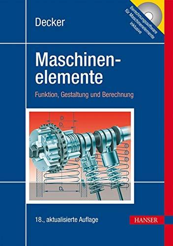 Decker Maschinenelemente: Tabellen und Diagramme: Funktion, Gestaltung und Berechnung