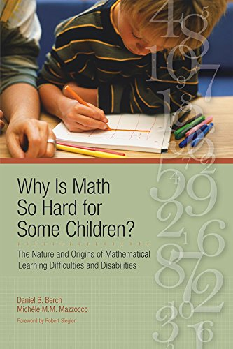 Why Is Math So Hard For Some Children The Nature And Origins Of Mathematical Learning Difficulties And Disabilities