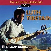 L'art Du Luth Tibetain (Sherap Dorj