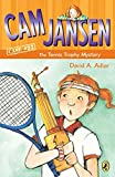 Cam Jansen and the Tennis Trophy Mystery #23