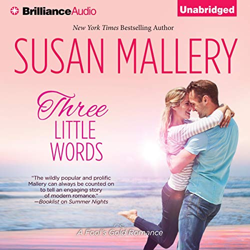 Three Little Words: A Fool's Gold Romance, Book 12