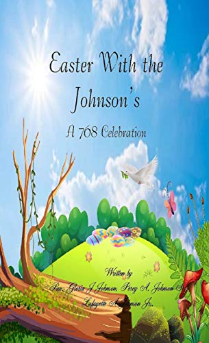 """Book: Easter With The Johnsons """"A 768 Celebration"""" by Liberty Dendron"""