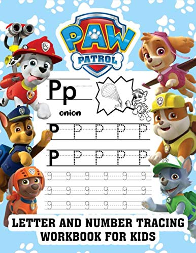 Paw Patrol Letter And Number Tracing Workbook For Kids: Plus Fire Fighter & Police Puppy In Paw Patrol Illustrations. Combining Basic Lowercase , Uppercase & Number With Funny Images