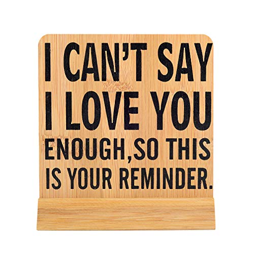 Kichwit I Can't Say I Love You Enough So This is Your Reminder Bamboo Sign, Friendship, Mother's Day, Valentine's Day, Christmas, Birthday Gift
