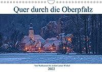 Quer durch die Oberpfalz (Wandkalender 2022 DIN A4 quer): Die Oberpfalz von Waldsassen bis in den Lamer Winkel. (Monatskalender, 14 Seiten )