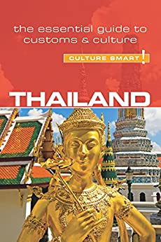 Thailand - Culture Smart!: The Essential Guide to Customs & Culture by [Roger Jones]
