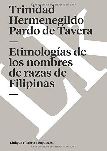 Etimologías de Los Nombres de Razas de Filipinas (Memoria)