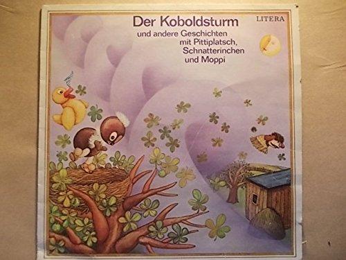 Der Koboldsturm - und andere Geschichten mit Pittiplatsch, Schnatterinchen und Moppi