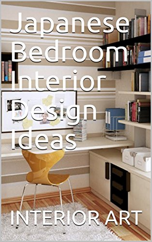 Amazon Com Japanese Bedroom Interior Design Ideas Ebook Arch Markus Kindle Store
