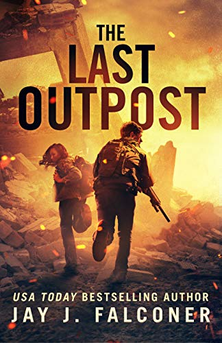 The Last Outpost: A Post-Apocalyptic Survival Thriller by [Jay J. Falconer]