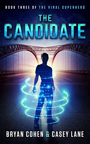 Download The Candidate (The Viral Superhero Series Book 3) (English Edition) B071DWPT8Z