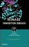 Kinase Inhibitor Drugs by Rongshi Li Jeffrey A. Stafford(2009-11-02)
