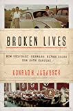 Image of Broken Lives: How Ordinary Germans Experienced the 20th Century