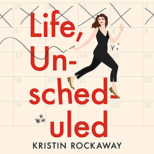 Life, Unscheduled Audiobook By Kristin Rockaway cover art