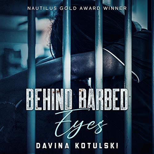 Behind Barbed Eyes Audiobook By Davina Kotulski cover art