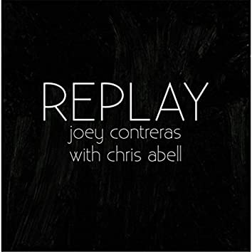 Replay (feat. Chris Abell)