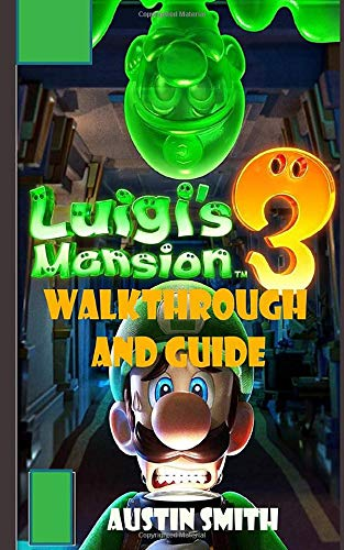 Luigi's Mansion 3 Walkthrough and Guide: How to Become a Pro Player in Luigi Mansion 3