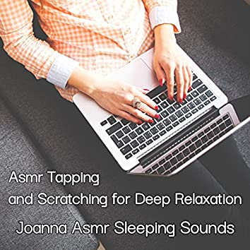 Asmr Tapping and Scratching for Deep Relaxation