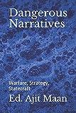 Dangerous Narratives: Warfare, Strategy, Statecraft