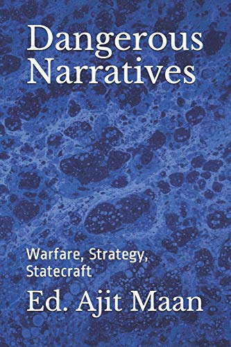 Dangerous Narratives: Warfare, Strategy, Statecraft