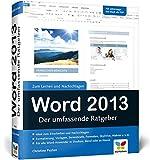 Word 2013: Der umfassende Ratgeber. Komplett in Farbe