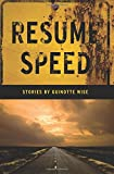 Resume Speed: Stories by Guinotte Wise
