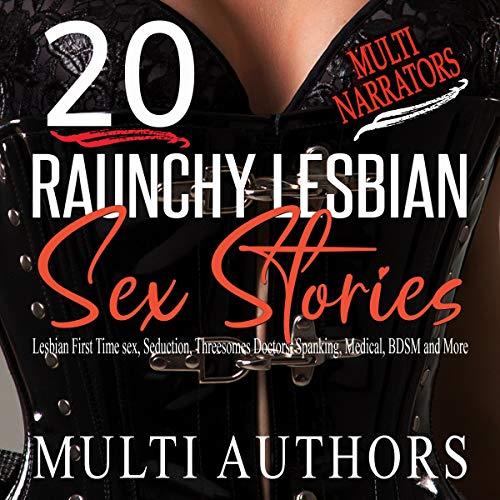 20 Raunchy Lesbian Sex Stories Audiobook By Kelly Sanders,                                                                                        Laura Vixen,                                                                                        Ana Leevy,                                                                                        Jeniker Lovey,                                                                                        Conner Hayden cover art
