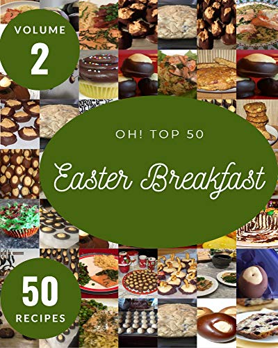 Oh! Top 50 Slow Cooker Breakfast And Brunch Recipes: Let's Get Started with The Best Slow Cooker...