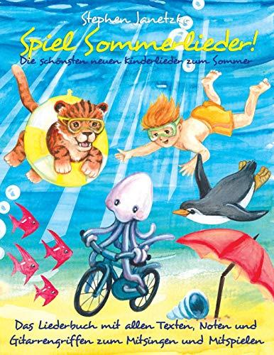 Spiel Sommerlieder! Die schönsten neuen Kinderlieder zum Sommer: Das Liederbuch mit allen Texten, Noten und Gitarrengriffen zum Mitsingen und Mitspielen