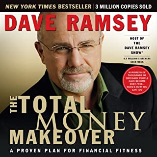 The Total Money Makeover     A Proven Plan for Financial Fitness              By:                                                                                                                                 Dave Ramsey                               Narrated by:                                                                                                                                 Dave Ramsey                      Length: 3 hrs and 41 mins     566 ratings     Overall 4.6