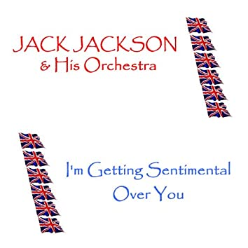 I'm Getting Sentimental Over You