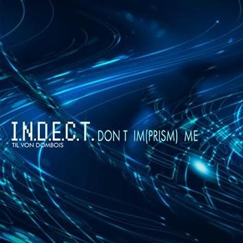 I.N.D.E.C.T. (Don't Imprism Me)