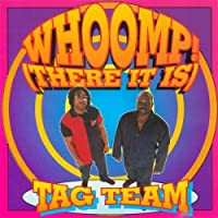 Whoomp:There It Is by Tag Team