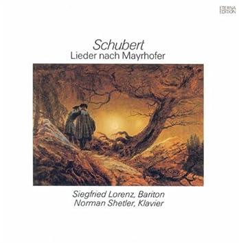 Franz Schubert.: Lieder nach Mayrhofer (Lorenz, Shetler)