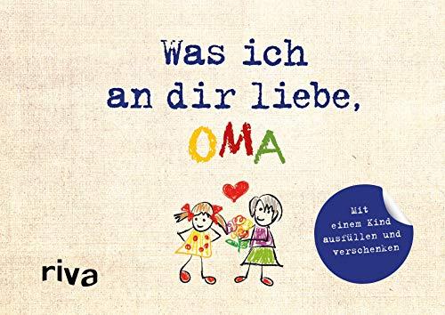 Was ich an dir liebe, Oma – Version für Kinder: Mit einem Kind ausfüllen und verschenken