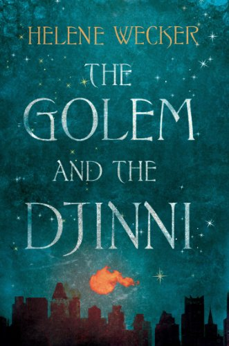 The Golem and the Djinni: The spell-binding literary debut for fans of The Essex Serpent (English Edition)
