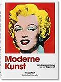 Moderne Kunst. Vom Impressionismus bis zur Gegenwart - Hans Werner Holzwarth