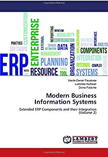 Modern Business Information Systems: Extended ERP Components and their Integration (Volume 2)