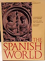 The Spanish World: Civilization and Empire Europe and the Americas Past and Present 0810934094 Book Cover